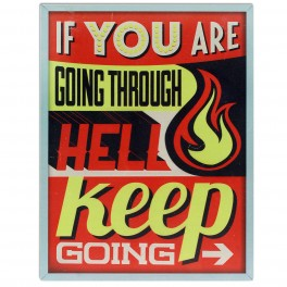 "Plaque métal : ""Keep on going through hell"", H 33 cm"