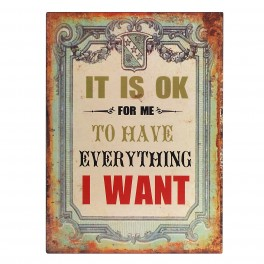 "Plaque métal : ""How to get everything I want"", H 33 cm"