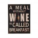 Plaque métal Vin : Meal without wine, H 33 cm