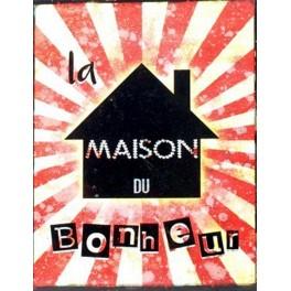 Plaque métal murale : La Maison du Bonheur, H 33 cm