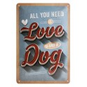 Plaque métal 3D 20x30 cm sous licence: All you need is love and a dog